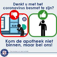 Denkt u besmet te zijn met het coronavirus? Kom niet naar de apotheek, maar bel ons/uw huisarts